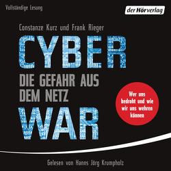 Cyberwar – Die Gefahr aus dem Netz von Krumpholz,  Hanns Jörg, Kurz,  Constanze, Rieger,  Frank