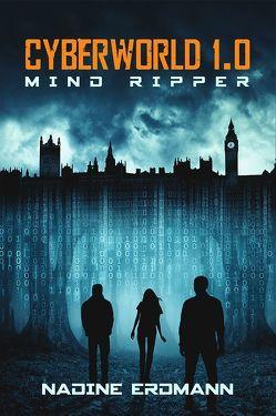 Cyberworld 1.0: Mind Ripper von Nadine,  Erdmann