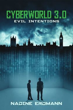 Cyberworld 3.0: Evil Intentions von Nadine,  Erdmann