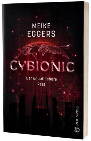 Cybionic – Der unauflösbare Rest von Eggers,  Meike