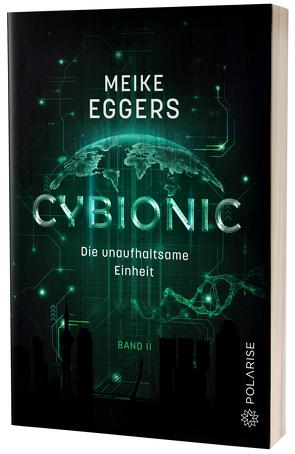 Cybionic – Die unaufhaltsame Einheit von Eggers,  Meike