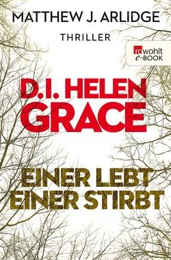 D.I. Grace: Einer lebt, einer stirbt von Arlidge,  Matthew J., Witthuhn,  Karen