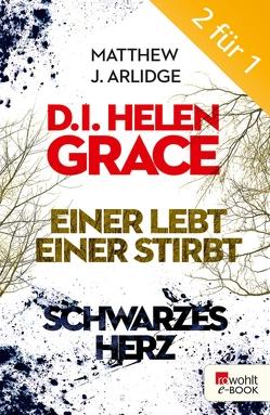 D.I. Grace: Einer lebt, einer stirbt / Schwarzes Herz von Arlidge,  Matthew J., Witthuhn,  Karen