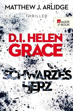 D.I. Grace: Schwarzes Herz von Arlidge,  Matthew J., Witthuhn,  Karen