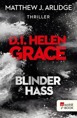 D.I. Helen Grace: Blinder Hass von Arlidge,  Matthew J., Lux,  Stefan