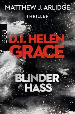 D.I. Helen Grace: Blinder Hass von Arlidge,  Matthew J., Witthuhn,  Karen