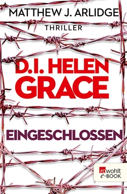 D.I. Helen Grace: Eingeschlossen von Arlidge,  Matthew J., Witthuhn,  Karen