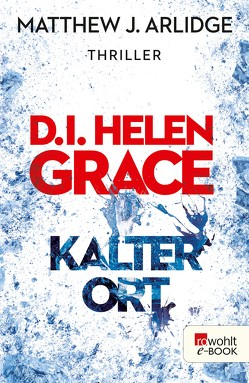 D.I. Helen Grace: Kalter Ort von Arlidge,  Matthew J., Witthuhn,  Karen