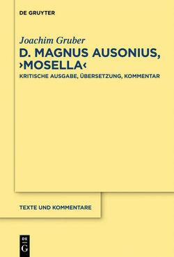 """D. Magnus Ausonius, """"Mosella"""" von Gruber,  Joachim"""