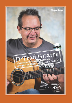 D-Trad Gitarre – Traditionelle deutsche Tanzmusik arrangiert für Flatpicking-Gitarre in DADGAD von Treyz,  Jürgen