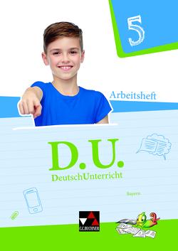 D.U. – DeutschUnterricht – Bayern / D.U. Bayern AH 5 von Dörfel,  Aurelia, Högemann,  Claudia, Kohlberger,  Marion, Steckelberg,  Ulrich, Trumm,  Tanja