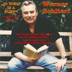 D' Welt is a Puff ….sagt der Lenz von Schlierf,  Werner