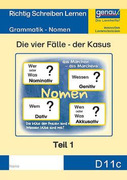 D11c – Grammatik – Nomen, Die vier Fälle – der Kasus Teil 1 von Henkel,  Cornelia