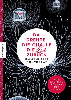 Da drehte die Qualle die Zeit zurück von Pouydebat,  Emmanuelle, Seele-Nyima,  Claudia, Terrazzoni,  Julie