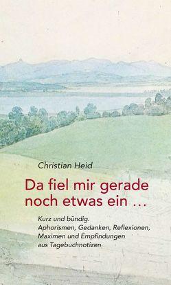 Da fiel mir gerade noch etwas ein … von Christian,  Heid