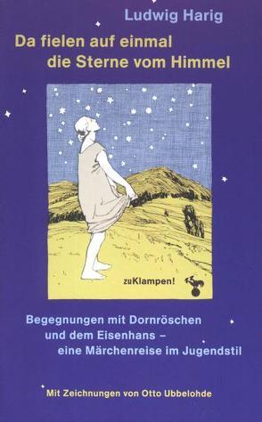 Da fielen auf einmal die Sterne vom Himmel von Harig,  Ludwig, Ubbelohde,  Otto