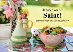 Da haben wir den Salat! Impressionen aus der Salatküche (Wandkalender 2019 DIN A2 quer) von Stanzer,  Elisabeth