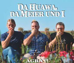 Da Huawa Da Meier Und I – Agrat! von Meier,  Matthias