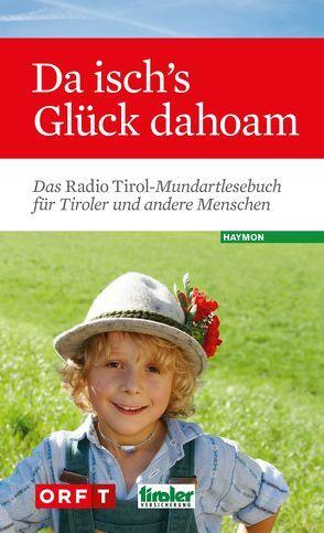 Da isch's Glück dahoam von Radio Tirol