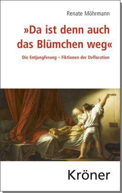 """""""Da ist denn auch das Blümchen weg"""" von Möhrmann,  Renate"""