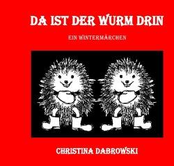 Da ist der Wurm drin von Dabrowski,  Christina