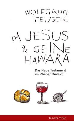 Da Jesus & seine Hawara von Teuschl,  Wolfgang