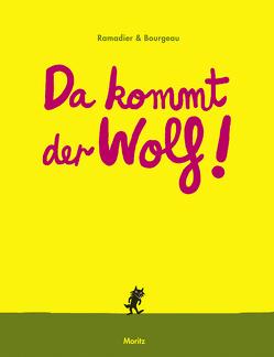 Da kommt der Wolf! von Bourgeau,  Vincent, Ramadier,  Cédric, Weber,  Markus