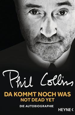 Da kommt noch was – Not dead yet von Collins,  Phil, Dedekind,  Henning, Schlatterer,  Heike