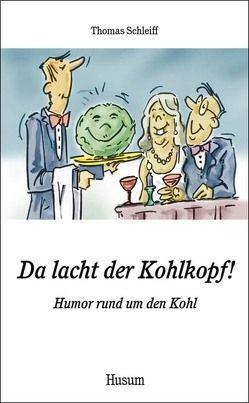 Da lacht der Kohlkopf! von Huber,  Florian, Schleiff,  Thomas