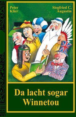 Da lacht sogar Winnetou von Augustin,  Siegfried, Klier,  Peter