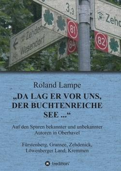 """""""Da lag er vor uns, der buchtenreiche See …"""" von Lampe,  Roland"""