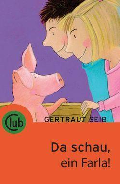 Da schau, ein Farla! von Demmer,  Helga, Seib,  Gertraut