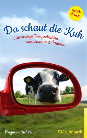 Da schaut die Kuh von Ascherl,  Andreas, Wagner,  Christina