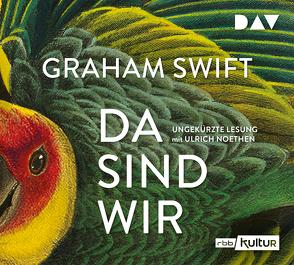 Da sind wir von Höbel,  Susanne, Neumann,  Roman, Noethen,  Ulrich, Swift,  Graham