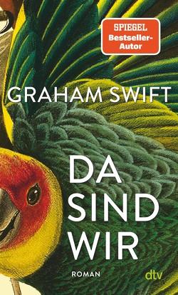 Da sind wir von Höbel,  Susanne, Swift,  Graham