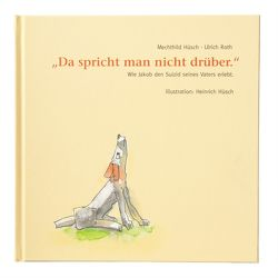"""""""Da spricht man nicht drüber"""" von Hüsch,  Heinrich, Hüsch,  Mechthild"""