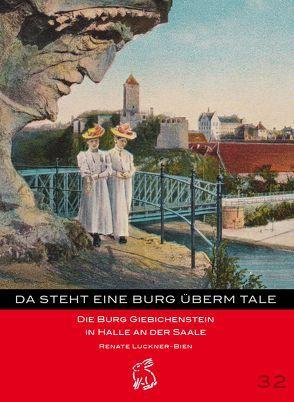 Da steht eine Burg überm Tale von Gerlach,  Peter, Götze,  Moritz, Luckner-Bien,  Renate