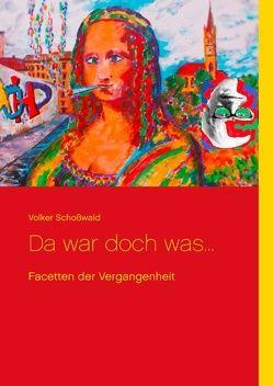 Da war doch was … von Schoßwald,  Volker