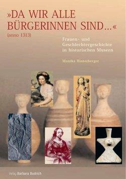 """""""Da wir alle Bürgerinnen sind…"""" (anno 1313) von Flecken-Büttner,  Susanne, Hinterberger,  Monika, Kühn,  Annette"""