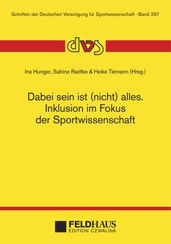 Dabei sein ist (nicht) alles. Inklusion im Fokus der Sportwissenschaft von Hunger,  Ina, Radtke,  Sabine, Tiemann,  Heike