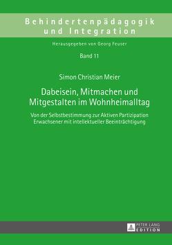 Dabeisein, Mitmachen und Mitgestalten im Wohnheimalltag von Meier,  Simon Christian