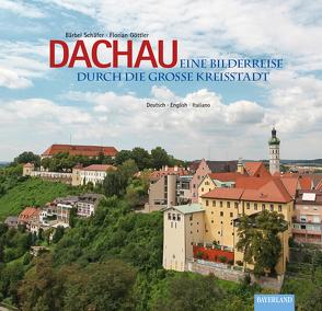 Dachau – Eine Bilderreise durch die große Kreisstadt von Schäfer,  Bärbel