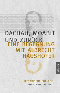 Dachau, Moabit und zurück von Göttler,  Norbert