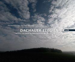 Dachauer Elegien von Göttler,  Norbert, Kiening,  Norbert