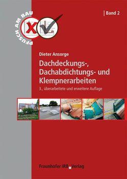 Dachdeckungs-, Dachabdichtungs- und Klempnerarbeiten. von Ansorge,  Dieter