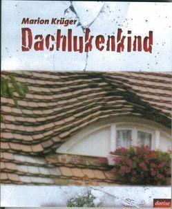 Dachlukenkind von Krüger,  Marion