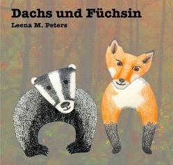 Dachs und Füchsin von Peters,  Leena M.