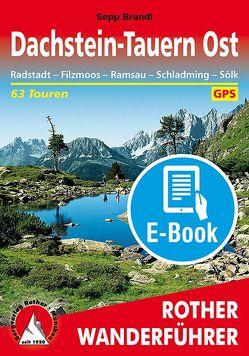 Dachstein-Tauern Ost (E-Book) von Brandl,  Sepp