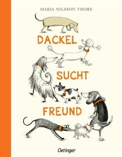 Dackel sucht Freund von Nilsson Thore,  Maria, Pluschkat,  Stefan