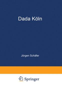 Dada Köln von Schäfer,  Jörgen
